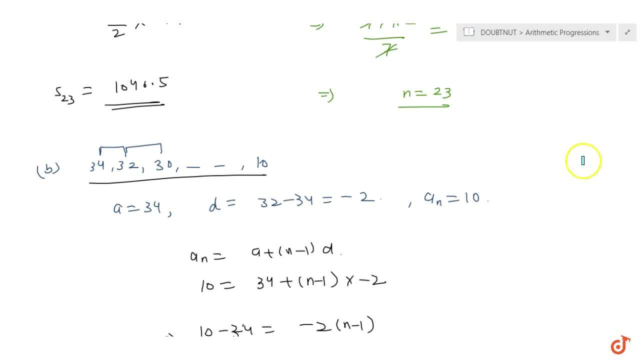 Find the sums given below : <br>(i) 7+10 1,2+14+...+84<br>(ii) 34+32+30+...+10<br>(iii) 5+(8)+(-11)+...+( 230)