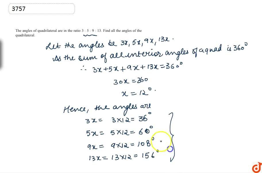 The angles of a quadrilateral are in the ratio 3\ :\ 5\ :\ 9\ :\ 13. Find all the angles of the quadrilateral.