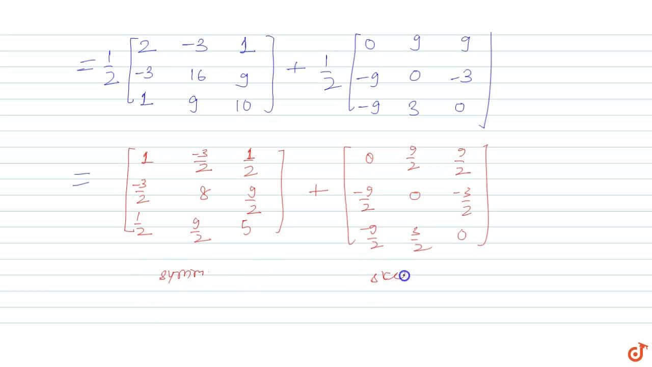 Solution for Express the following matrix as a sum of symmetric