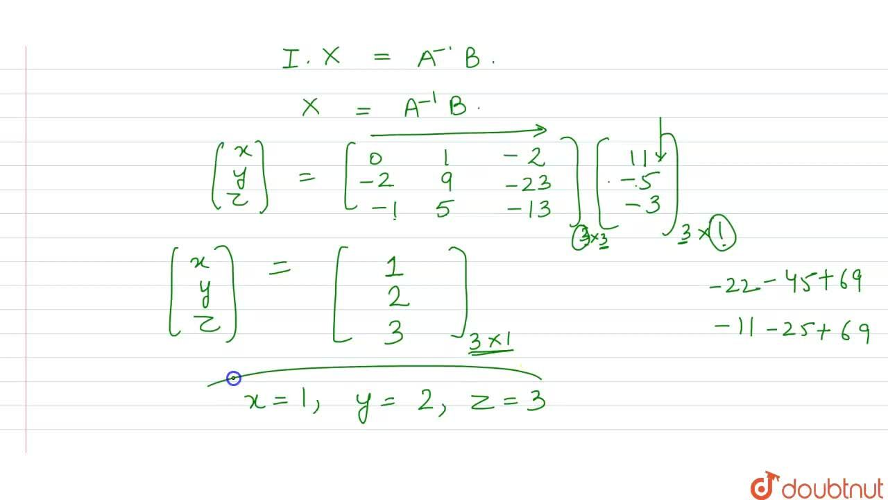 Solution for If A=((2,-3,5),(3,2,-4),(1,1,-2)) find A^(-1).