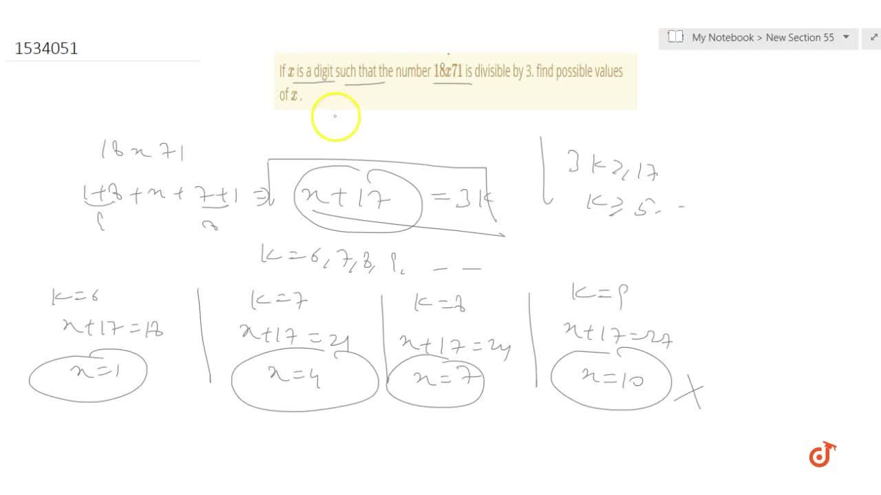 If x is a digit such that the number   18 x 71  is divisible by 3. find possible values of x .