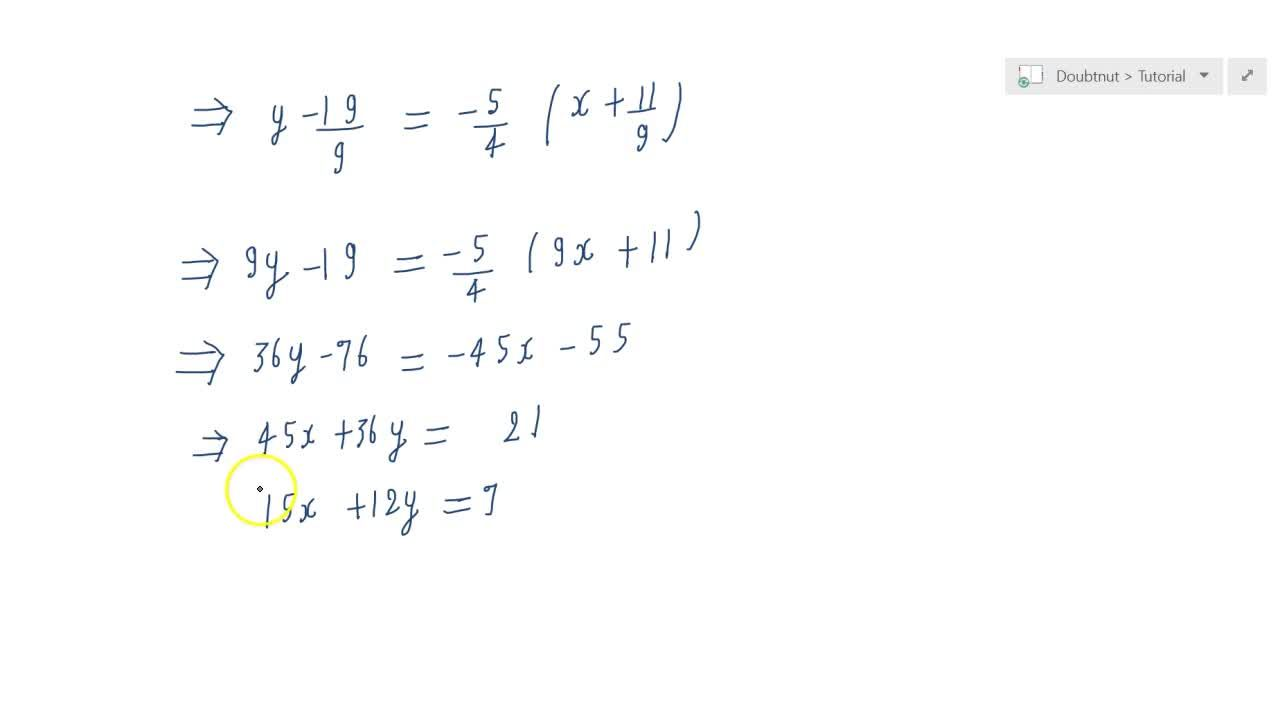 Find the equation  of the line through the intersection of lines x+\ 2y \ 3\ =\ 0and 4x  y+\ 7\ =0 and which is parallel to 5x+\ 4y  20\ =\ 0