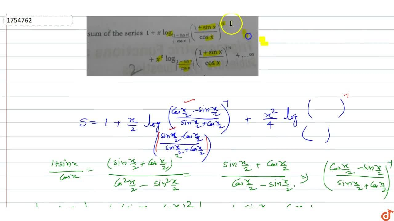 Solution for Sum of the series 1+xlog_(|(1-sinx),(cosx))((1+si