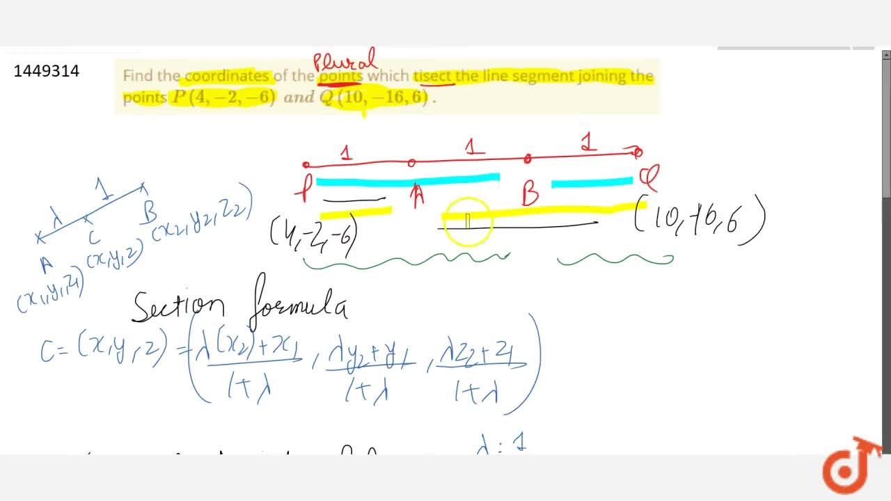Find the coordinates of the points which tisect the line segment   joining the points P(4,-2,-6)\ a n d\ Q(10 ,-16 ,6)dot