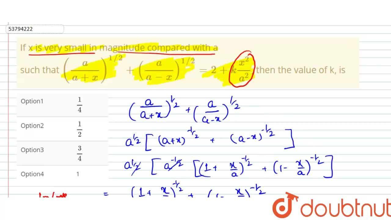 Solution for If x is very small in magnitude compared with a  <