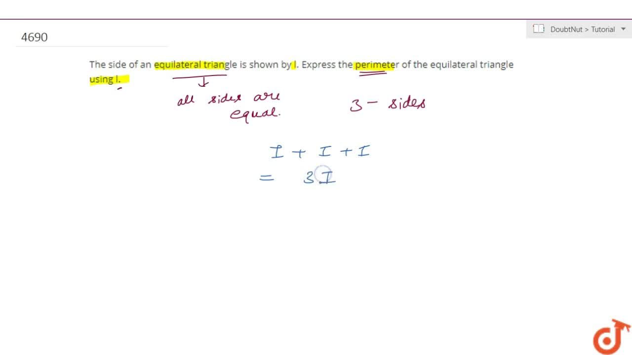 Solution for The side of an equilateral triangle is shown by l.