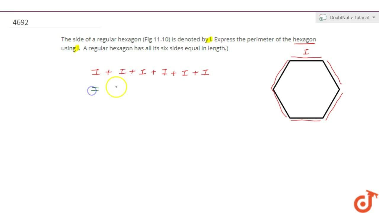 Solution for The side of a regular hexagon (Fig 11.10) is denot