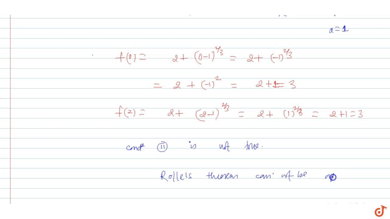 prove that the roll's theorem is not applicable for the function f(x)=2+(x-1)^(2,3  in  [0,2].