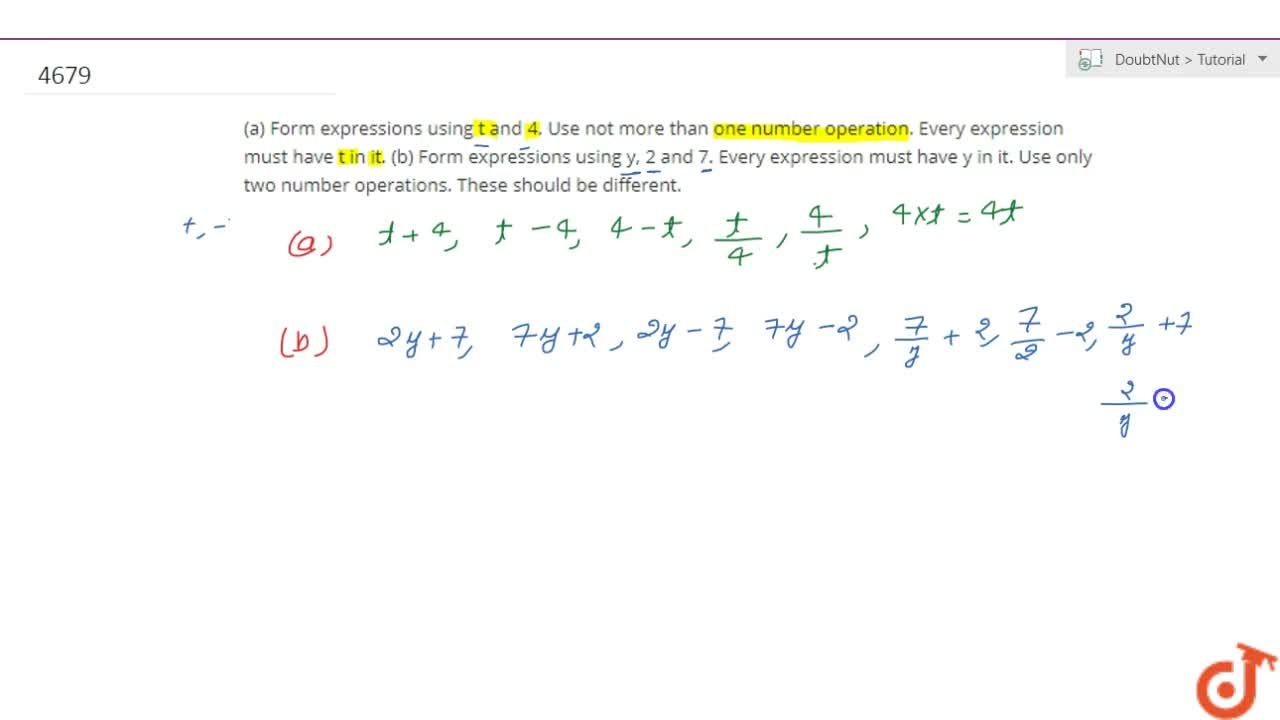 Solution for (a) Form expressions using t and 4. Use not more t
