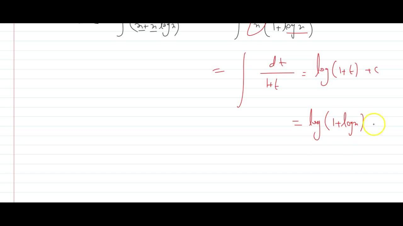 Solution for The value of int1,(x+xlogx)\ dx is 1+logx (b)