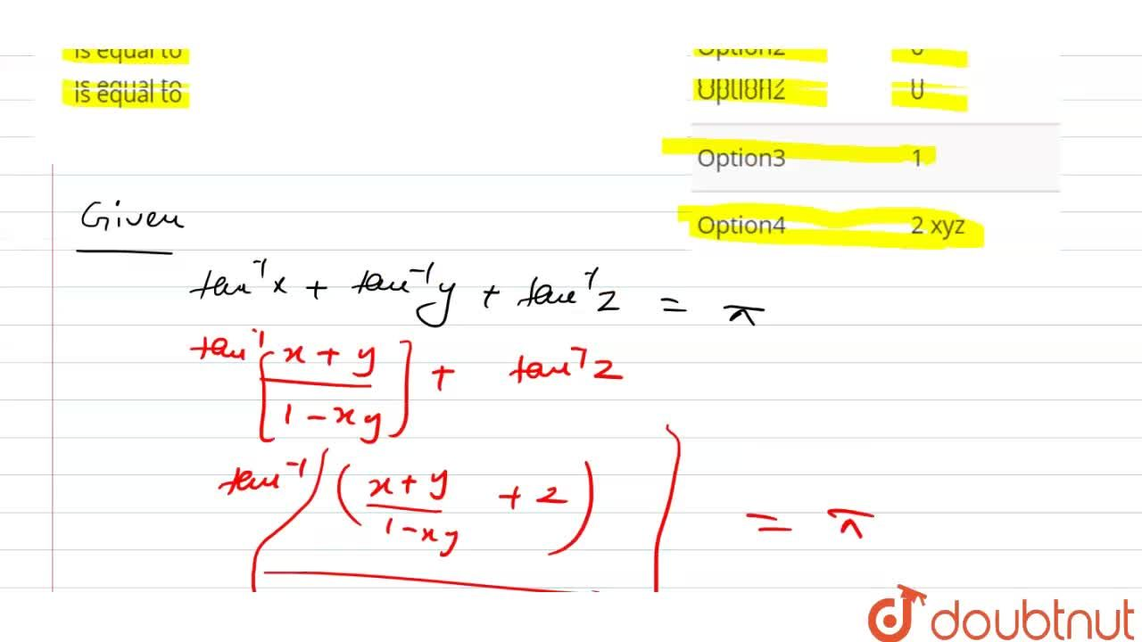 Solution for If tan^(-1) x + tan^(-1)y + tan^(-1)z= pi  then