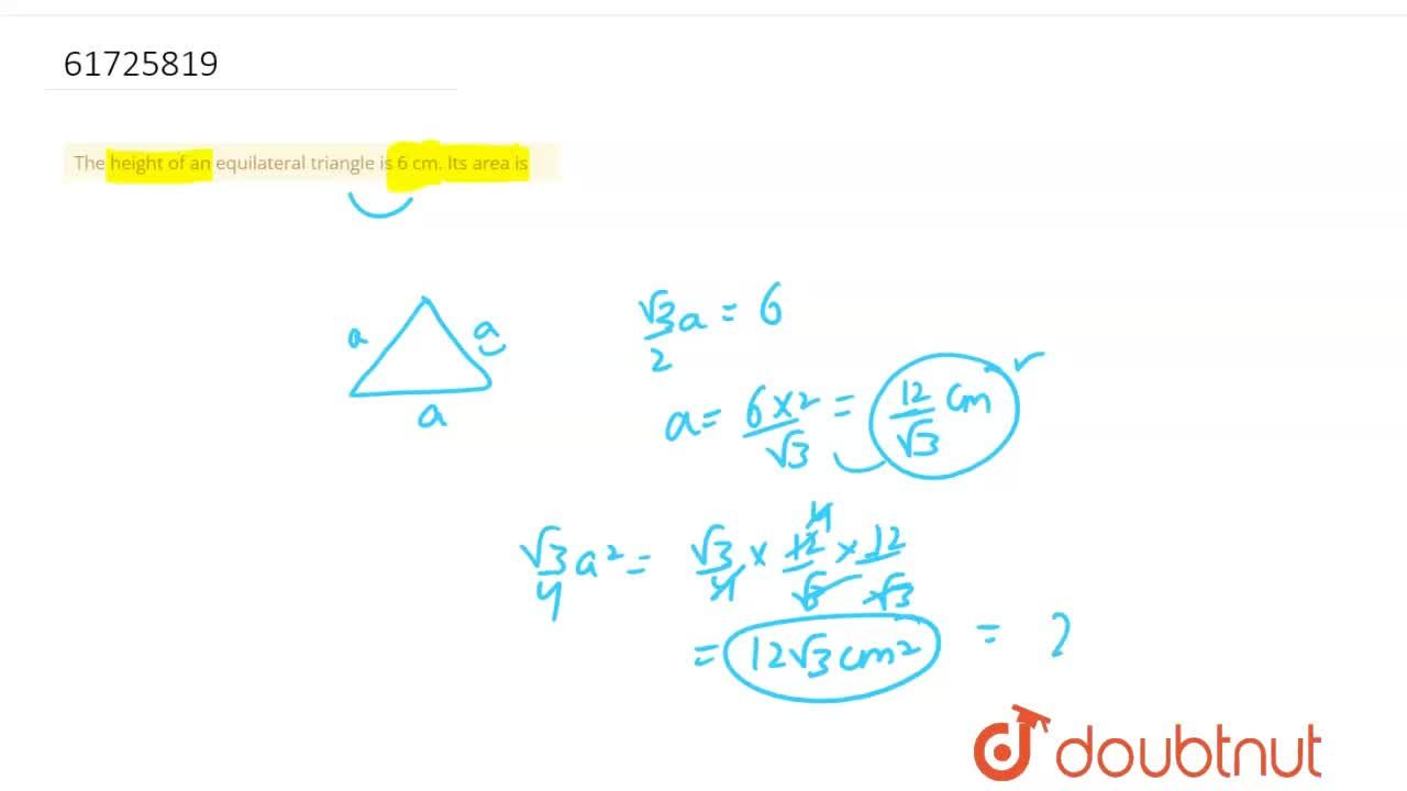 The height of an equilateral triangle is 6 cm. Its area is