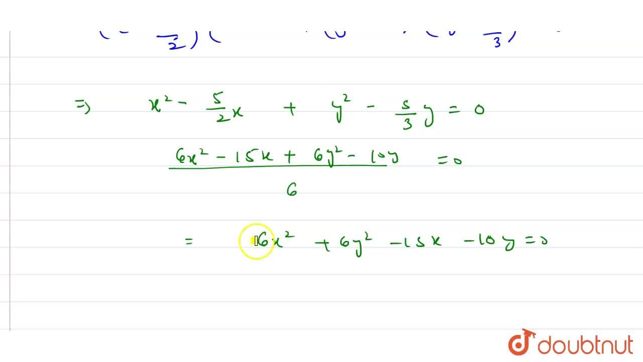Solution for The equation of the circumcircle of the triangle f
