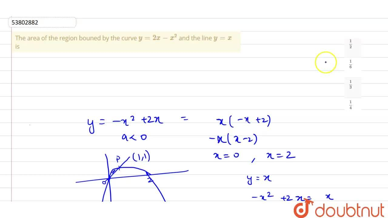 Solution for The area enclosed between the curves y=x and y=2x