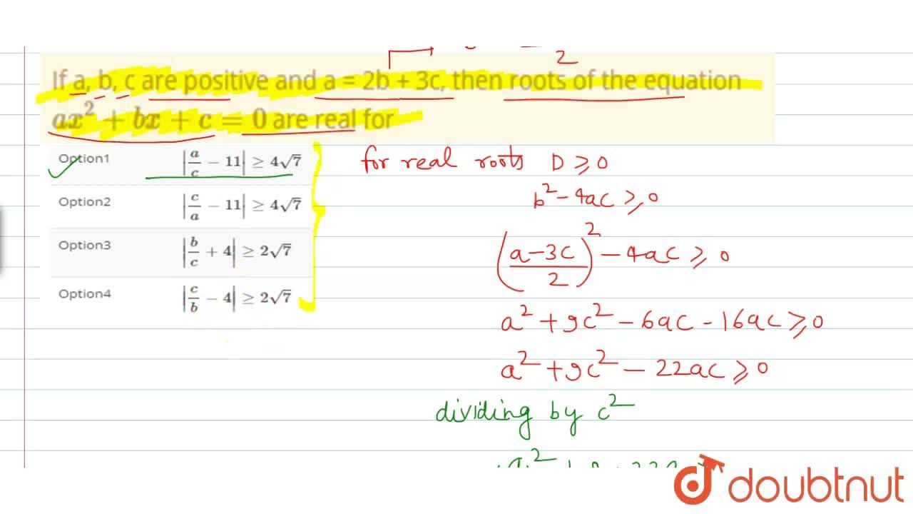 Solution for If a, b, c are positive and a = 2b + 3c, then root