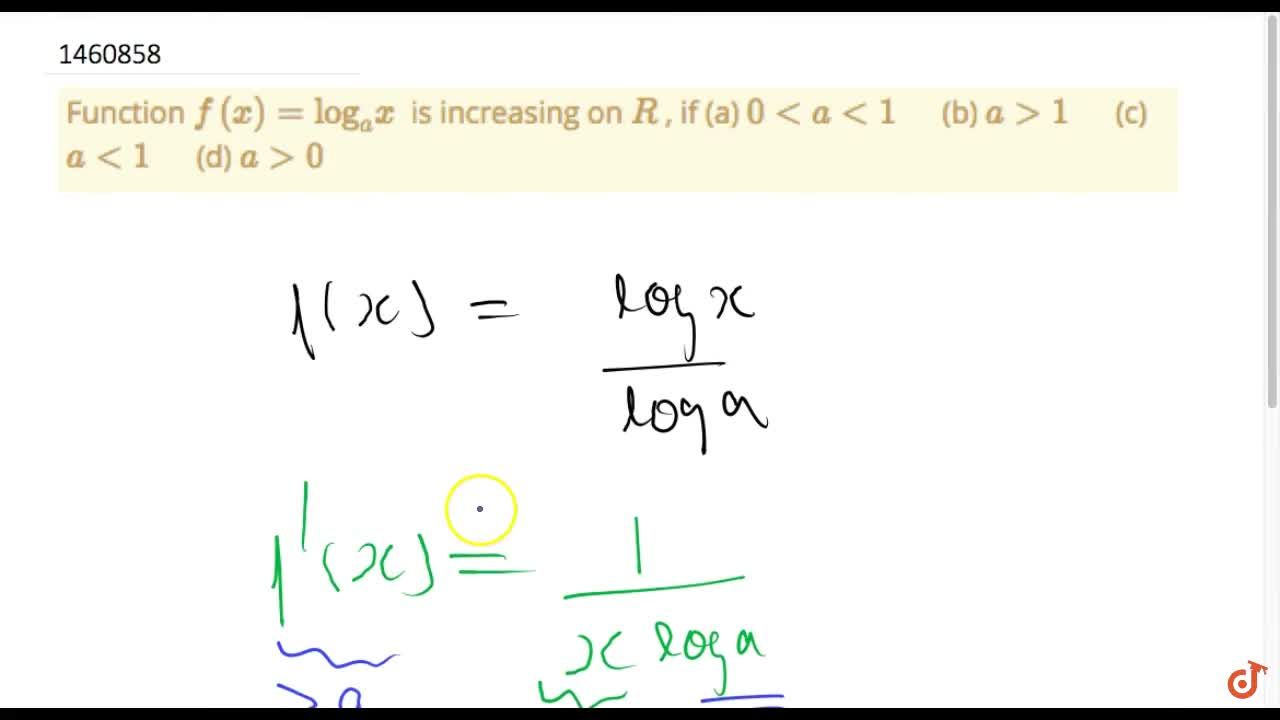 Solution for Function f(x)=(log)_a x is increasing on R , i
