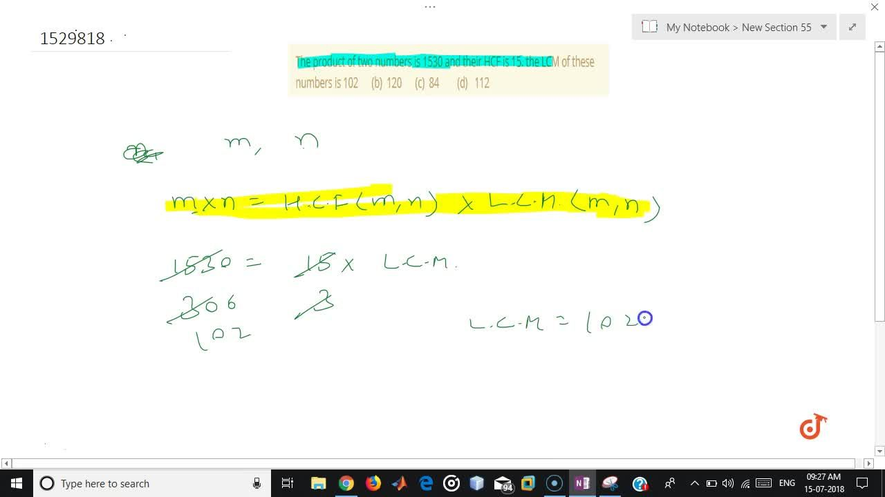 The product of two numbers is 1530 and their   HCF is 15. the LCM of these numbers is 102   (b) 120 (c)   84 (d) 112