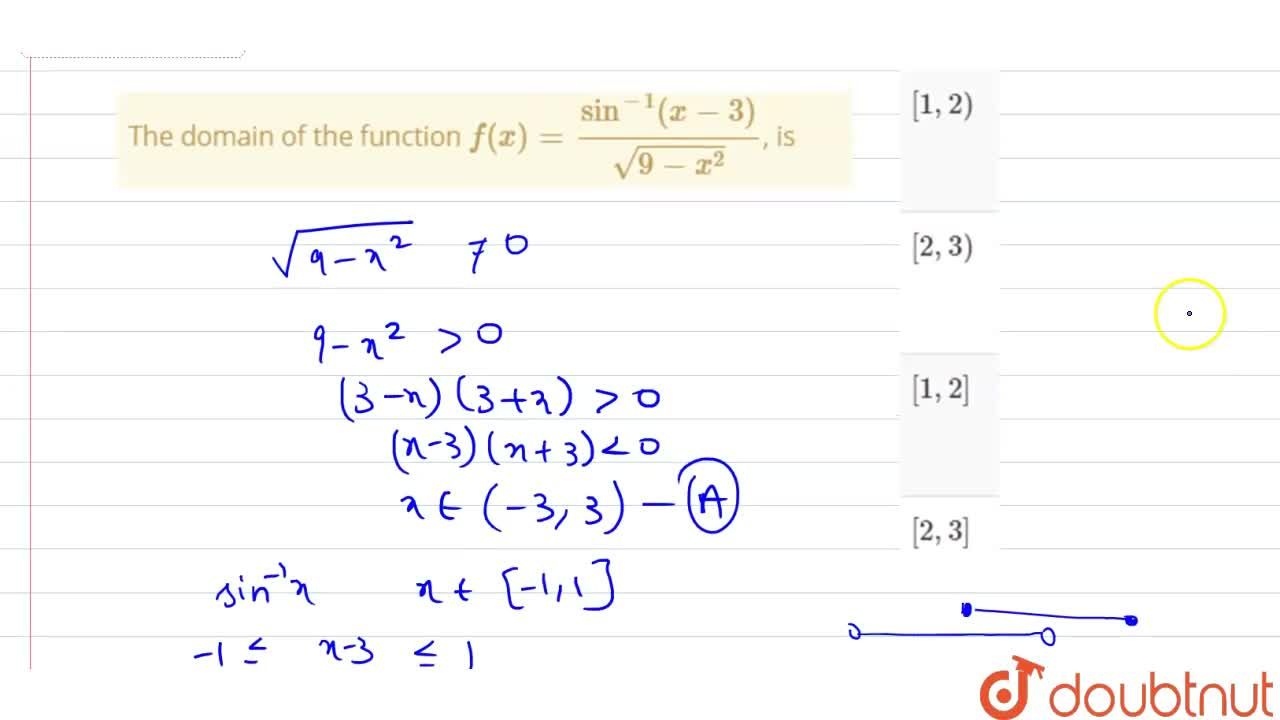 Solution for The domain of the function f(x)=(sin^(-1)(x-3)),(