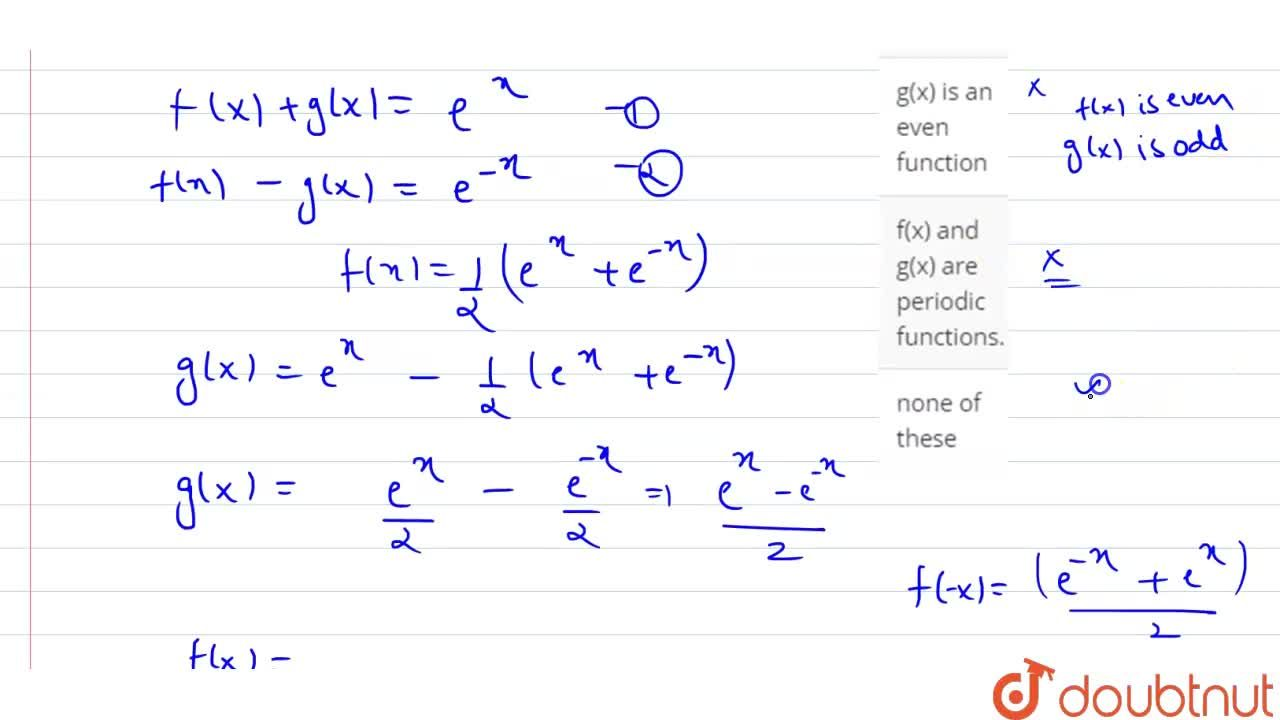 Solution for If f(x) and g(x) are two real functions such that