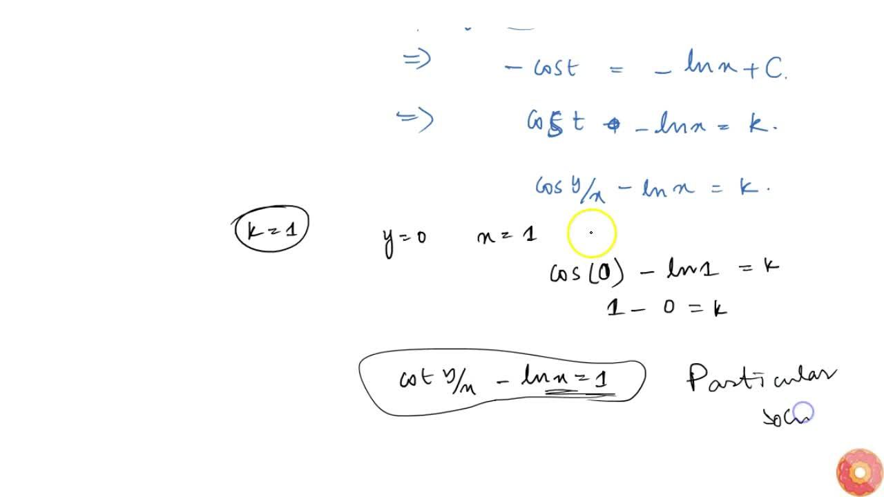Find the particular solution of the differential equation x(dy),(dx)=y+xcos e c(y,x)=0; given that y=0 when x=1.