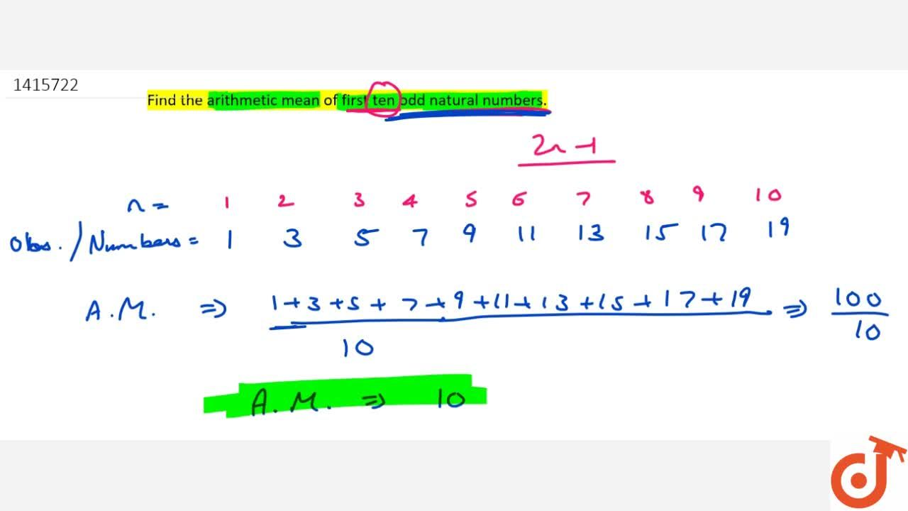 Solution for Find the   arithmetic mean of first ten odd natur