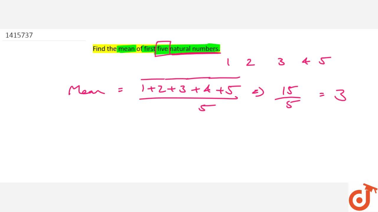 Solution for Find the   mean of first five natural numbers.