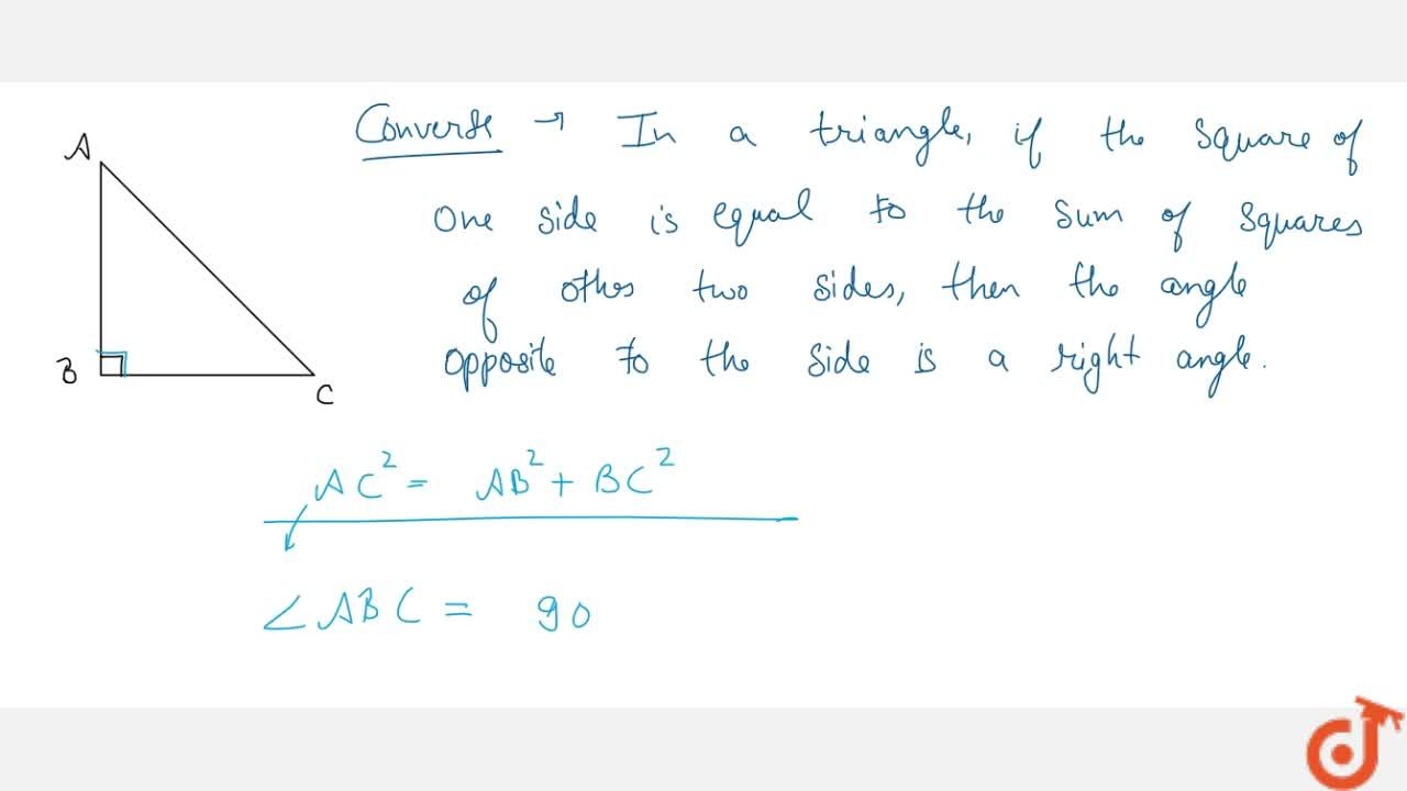 Solution for State   Pythagoras theorem and its converse.