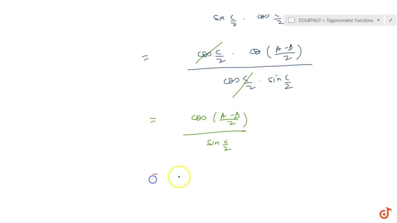 For any triangle ABC, prove that(a+b),c=(cos((A-B),2)),(sinC,2)
