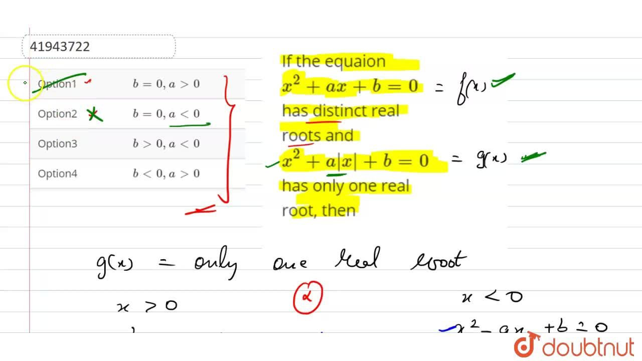 If the equaion x^(2) + ax+ b = 0 has distinct real roots and x^(2) + a|x| +b = 0 has only one real root, then