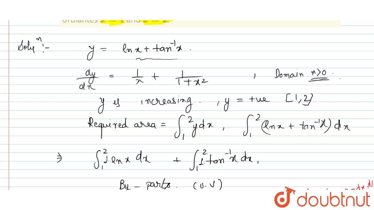 Solution for Find area bounded by the curve y = lnx + tan^(-1)