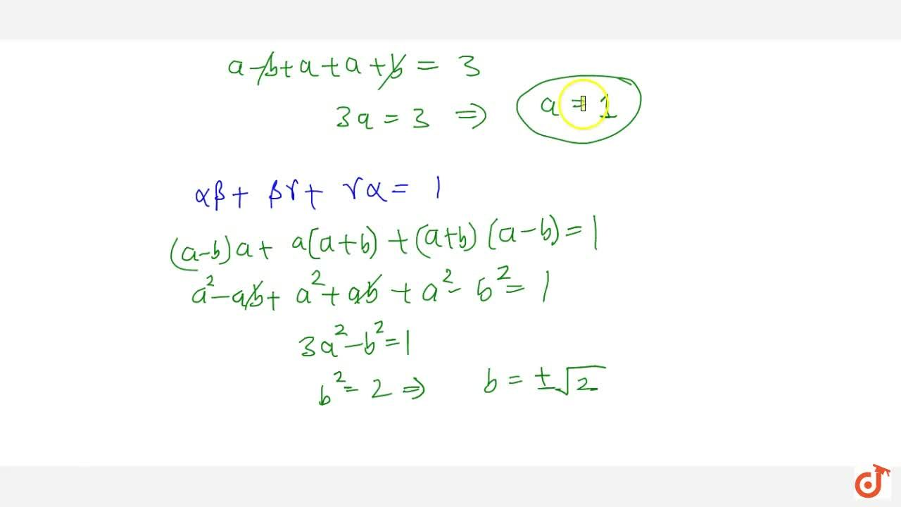 If the zeros of the polynomial f(x)=x^3-3x^2+x+1 are a-b ,\ \ a ,\ \ a+b , find a and b .
