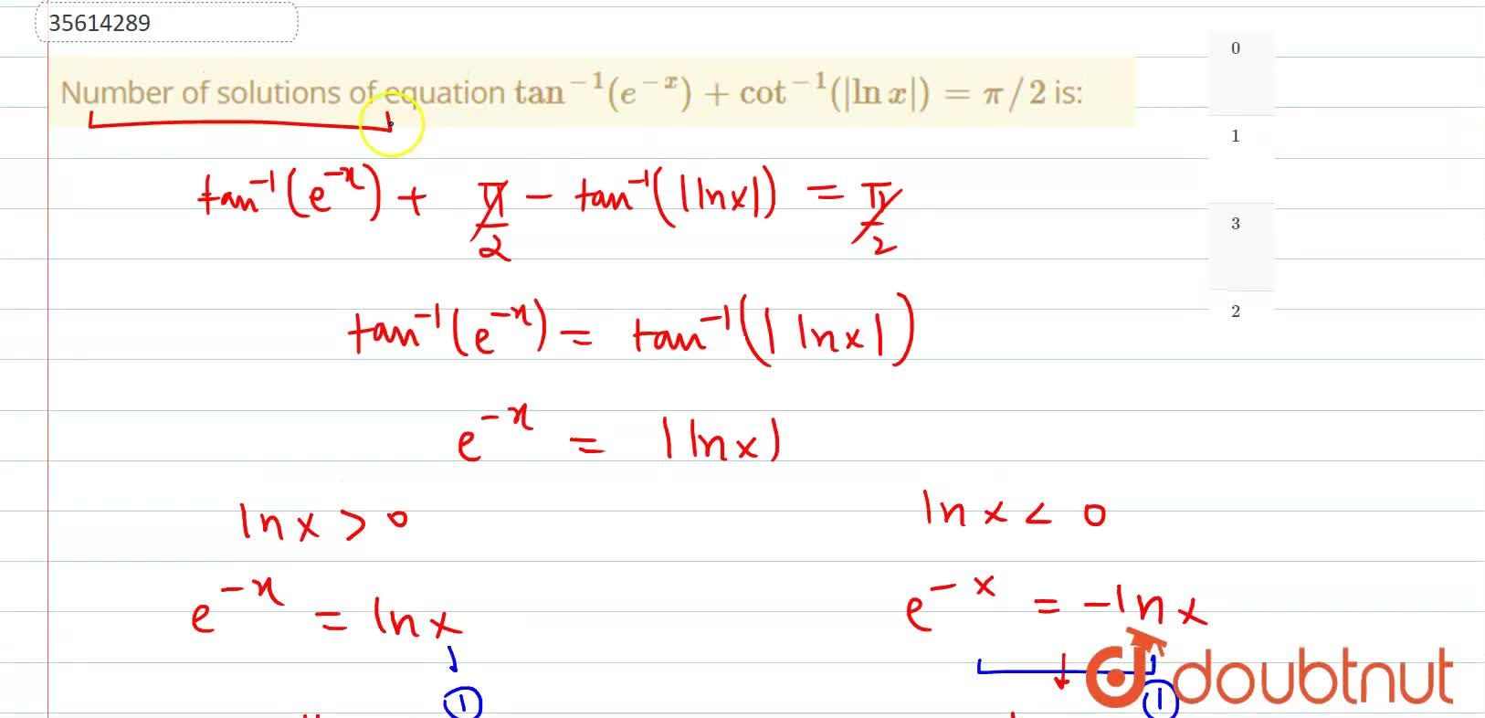 Number of solutions of equation tan^(-1)(e^(-x))+cot^(-1)(|lnx|)=pi,,2 is: