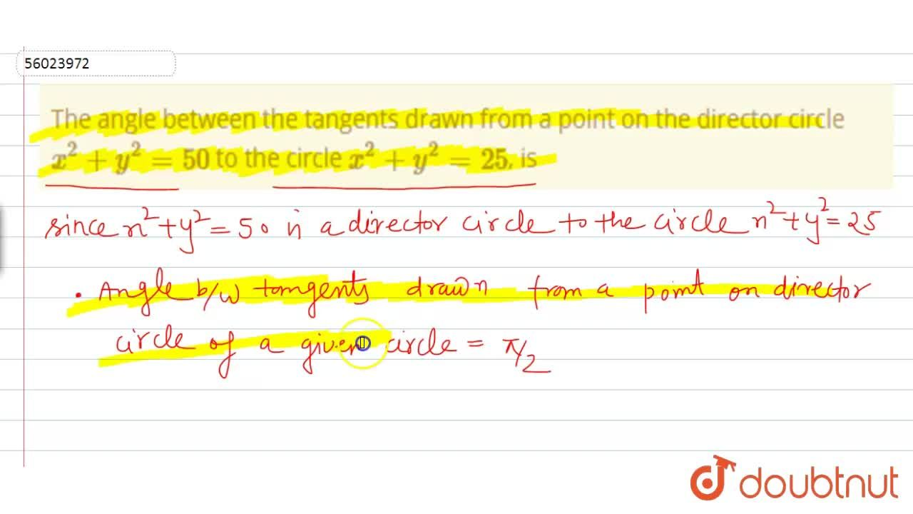 Solution for The angle between the tangents drawn from a point