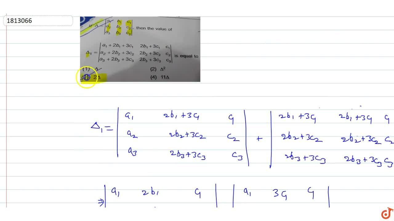 Solution for If Delta=|(a_1,b_1,c_1),(a_2,b_2,c_2),(a_3,b_3,c_