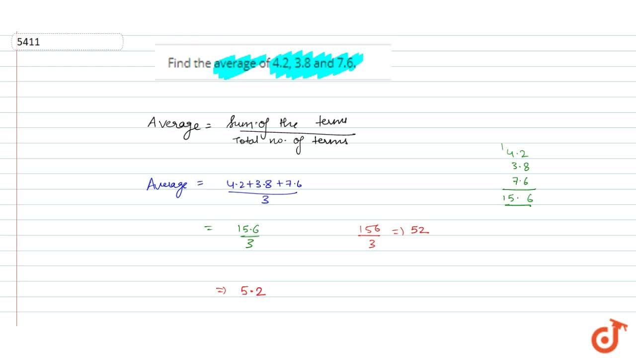 Solution for Find the average of 4.2, 3.8 and 7.6.
