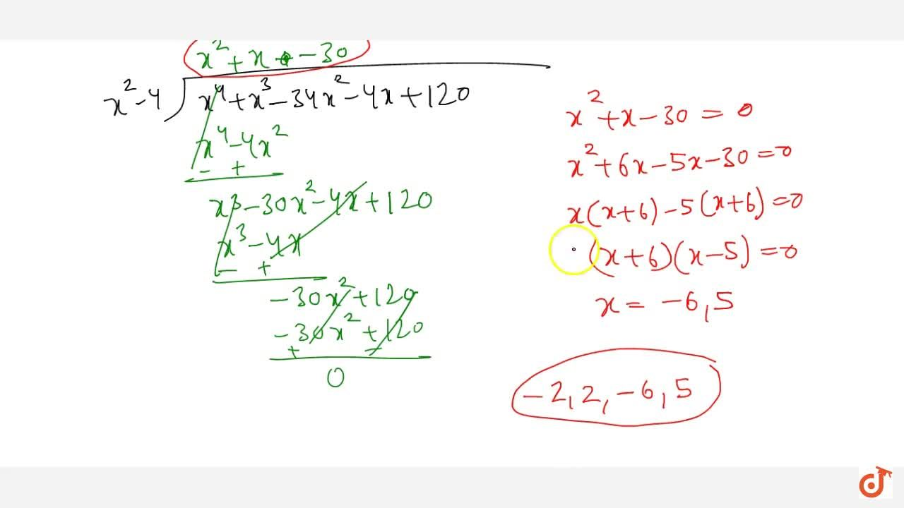 Solution for Find all zeros of the polynomial f(x)=x^4+x^3-34