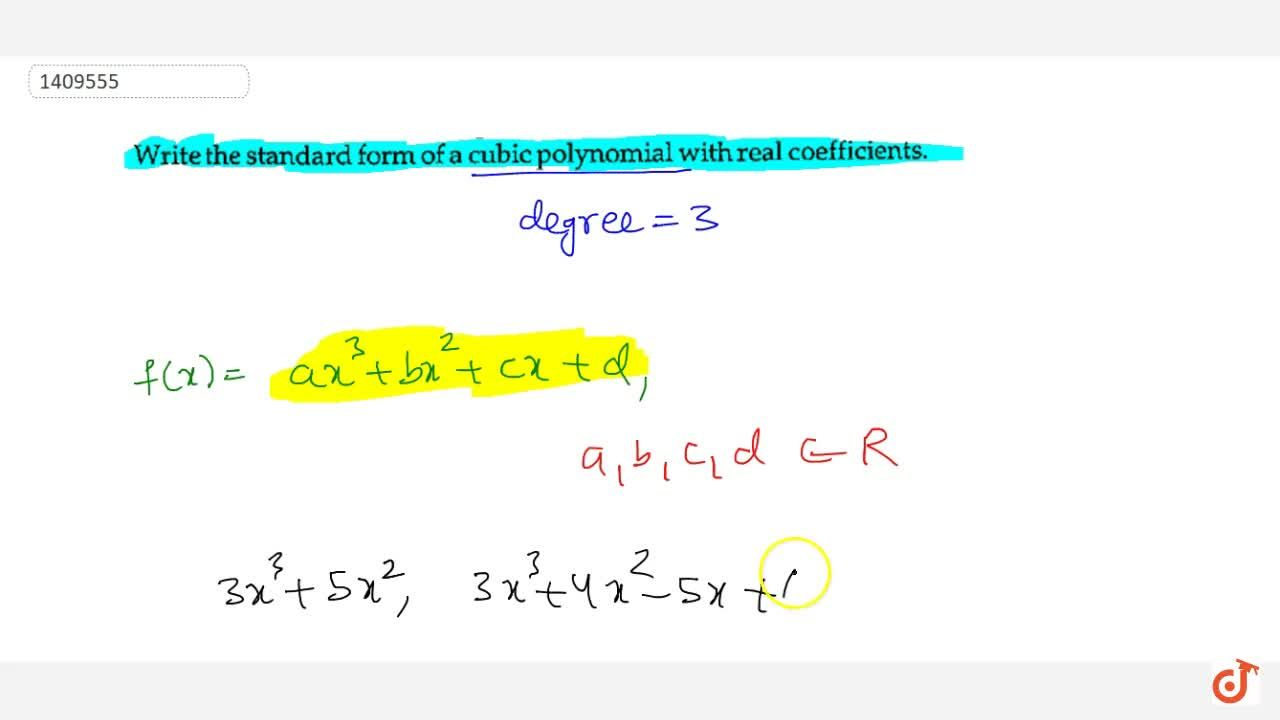 Write the standard form of a cubic polynomial with real coefficients.