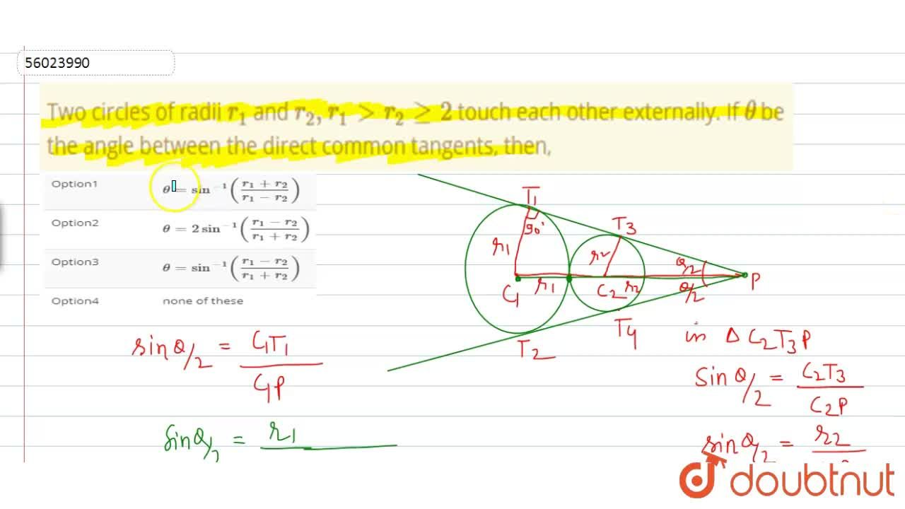 Solution for Two circles of radii r_(1) and r_(2), r_(1) gt
