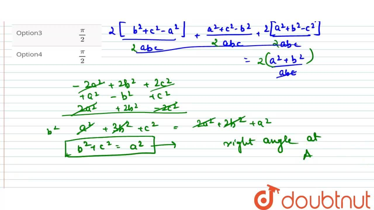 If in a triangle ABC, 2 (cos A),(a)+(cos B),(b)+2(cos C),c=(a),(bc)+b,(ca) then the value of the angle A is
