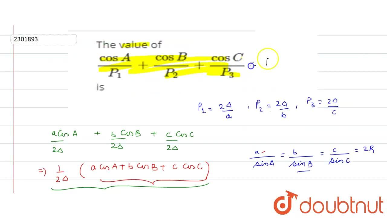 The value of (cosA),(P_1)+(cosB),(P_2)+(cosC),(P_3) is