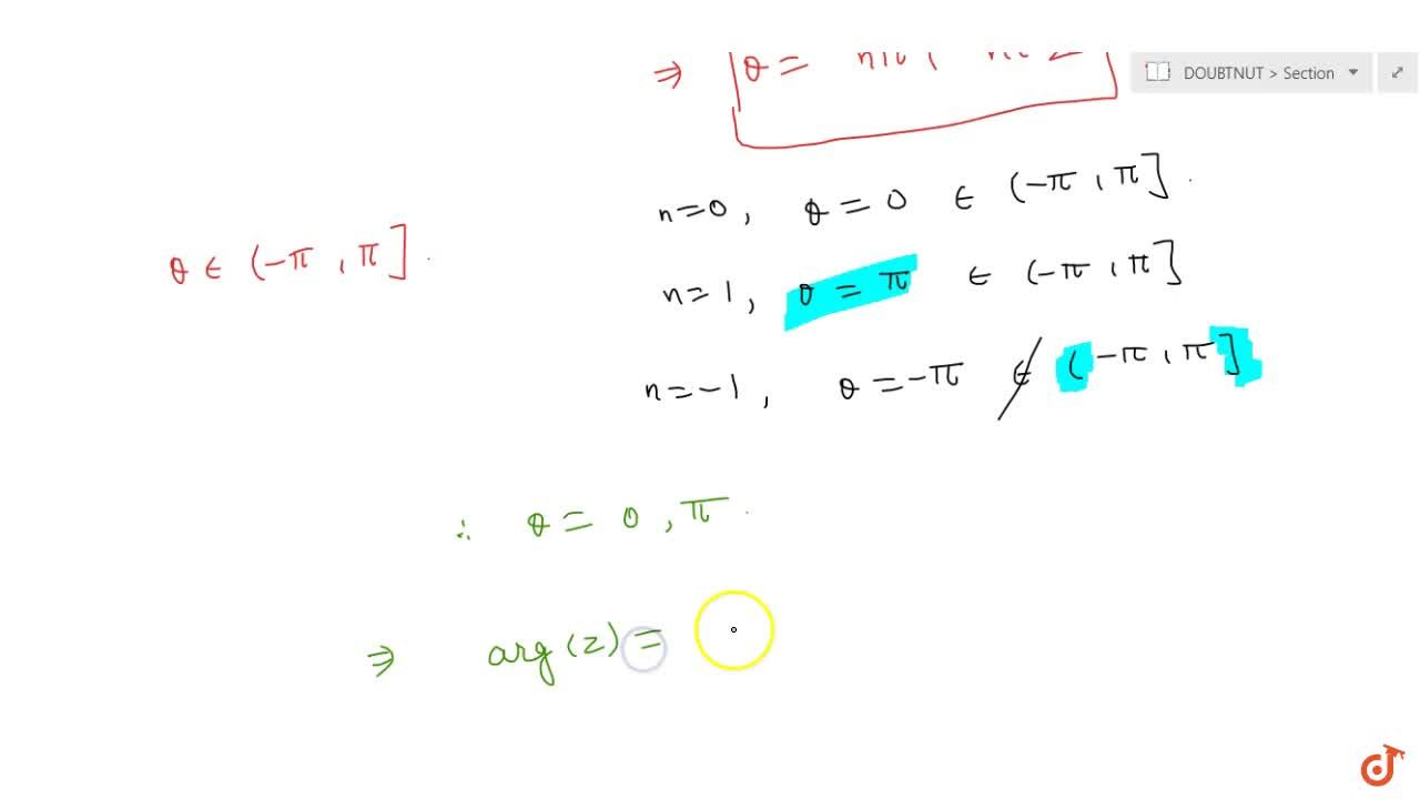 Solution for If z is purely real ; then arg(z)=0 or pi