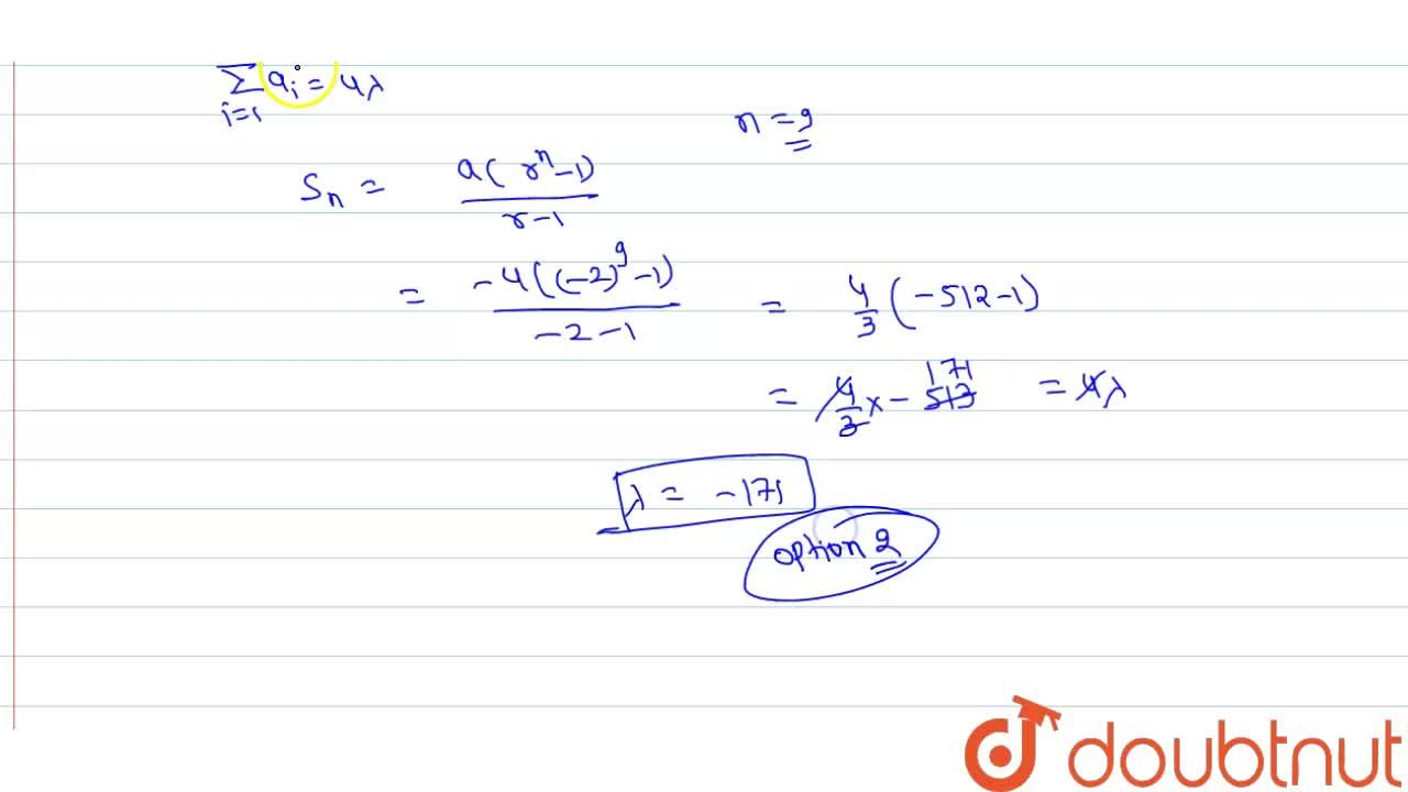 Solution for a_1, a_2, a_3 …..a_9 are in GP where a_1 lt 0,