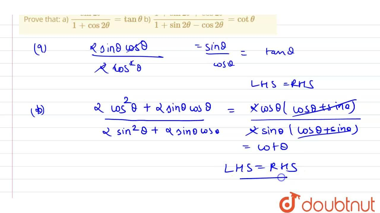 Solution for Prove that:  a) (sin2theta),(1+cos2theta) = tanth