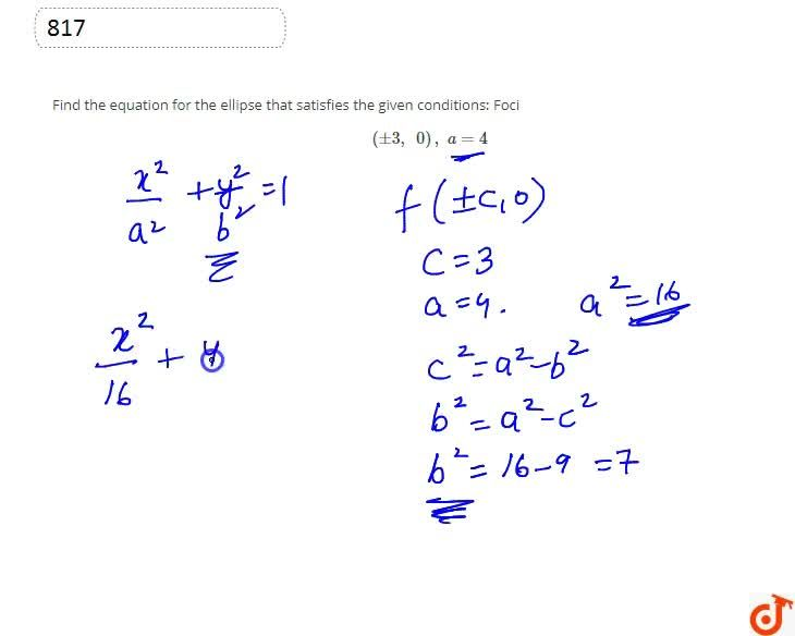 Solution for Find the equation for the ellipse that satisfies t
