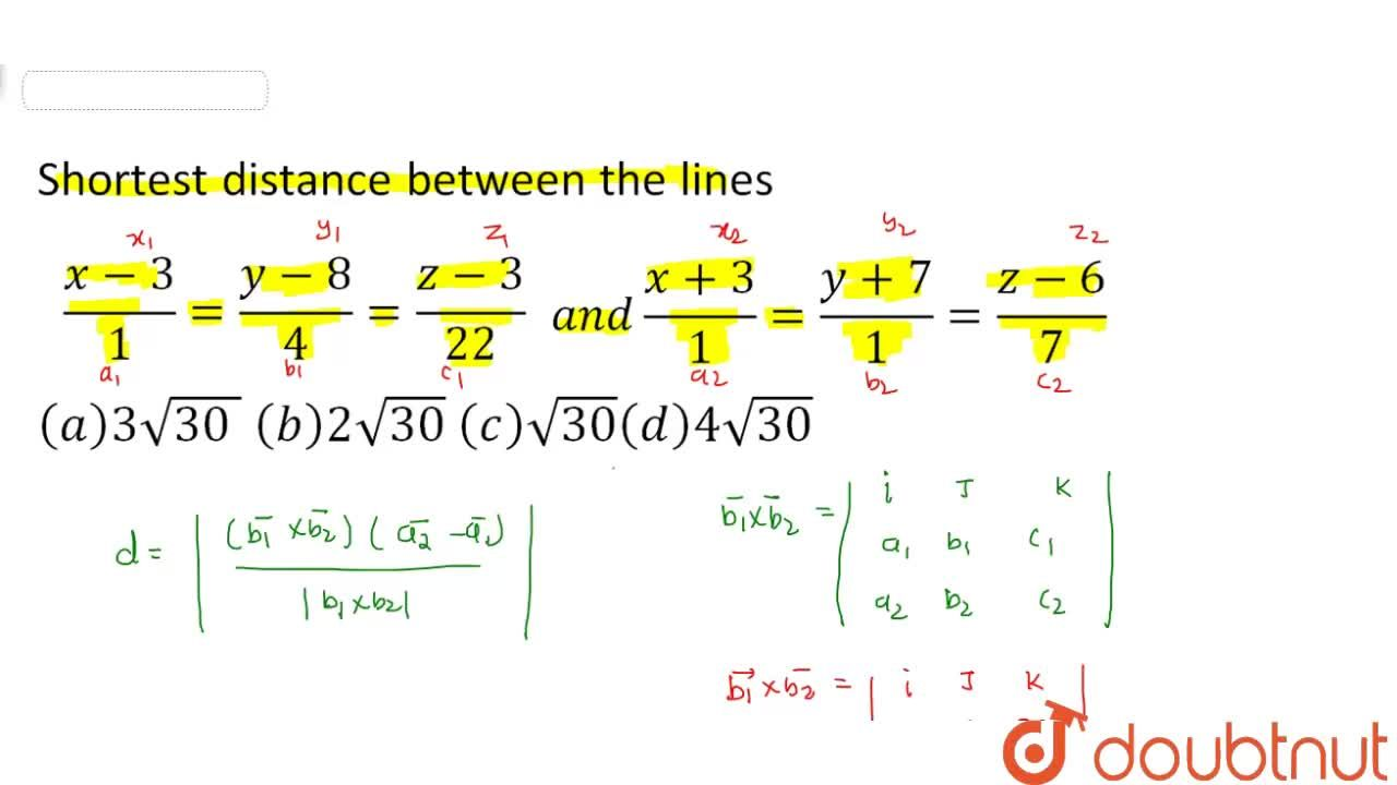 Solution for Shortest distance between the lines (x-3),1 = (y-