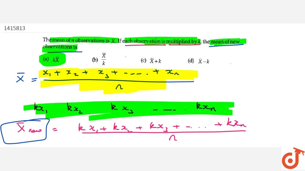 Solution for The mean of   n observations   is   X dot If
