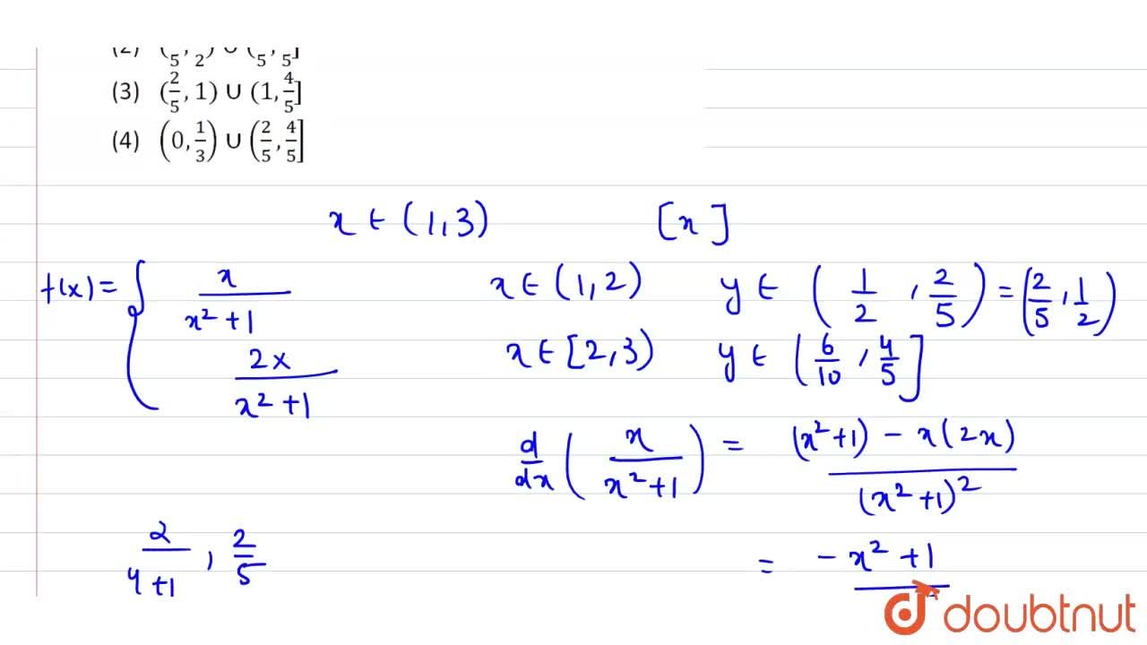 Let f(x) = (x[x]),(x^2+1) : (1, 3) rarr R then range of f(x) is (where [ . ] denotes greatest integer function)