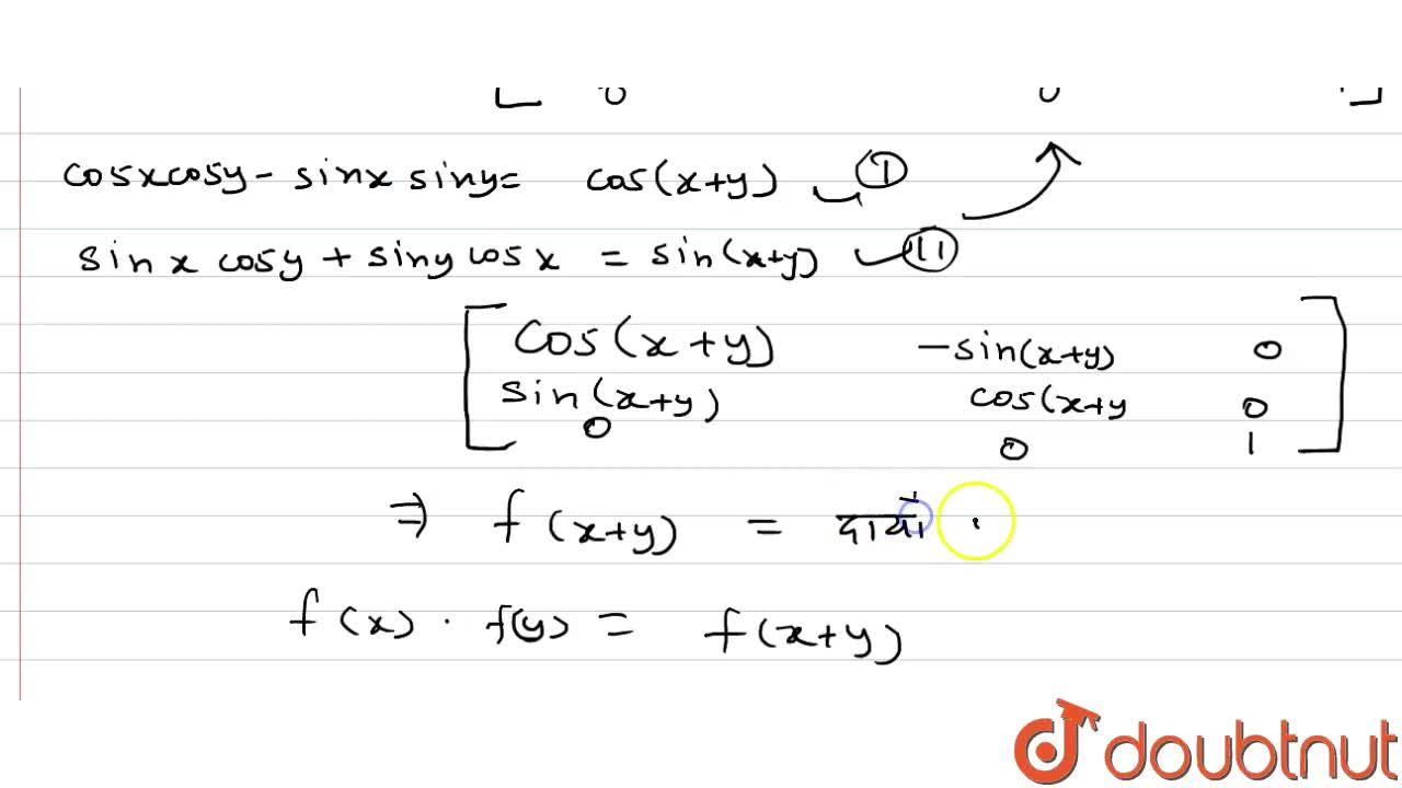 Solution for यदि F(x)=[{:(cosx,-sinx,0),(sinx,cosx,0),(0,0,1):