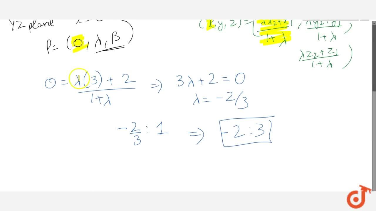 Solution for The ratio in which the line joining (2,4,5) and (3