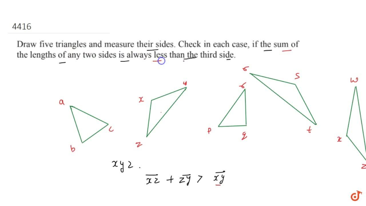 Solution for Draw five triangles and measure their sides. Check